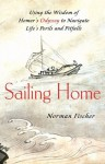 Sailing Home - Norman Fischer, her two street-wise grandchildren, only to find, that their ruthless, drug-dealing father will do