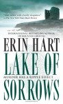 Lake of Sorrows: A Novel - Erin Hart