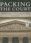 Packing the Court: The Rise of Judicial Power and the Coming Crisis of the Supreme Court - James MacGregor Burns, Norman Dietz