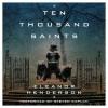 Ten Thousand Saints (Audio) - Eleanor Henderson, Steven Kaplan