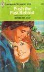 Push the Past Behind (Harlequin Romance, #2113) - Henrietta Reid