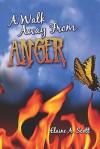 A Walk Away from Anger - Elaine Scott
