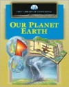 First Library of Knowledge - Our Planet Earth - Nicholas Harris