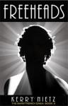 Freeheads (The Dark Trench Saga) - Kerry Nietz