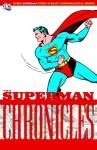 The Superman Chronicles, Vol. 7 - Jerry Siegel, Leo Nowak, John Sikela