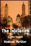 The Initiative: A Medical Thriller A Cassandra Williams Investigation - John Russell