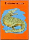 Deinosuchus (Dinosaur Library) - David White, Pam Mara