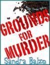 Grounds for Murder - Sandra Balzo
