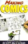 Making Comics: Storytelling Secrets of Comics, Manga, and Graphic Novels (Library) - Scott McCloud