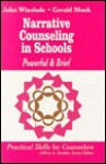 Narrative Counseling In Schools: Powerful & Brief - John Maxwell Winslade, Gerald D. Monk