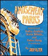 Amusement Parks: Roller Coasters, Ferris Wheels, and Cotton Candy - Judy Alter