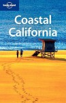 Coastal California - Sara Benson, Andrew Bender, Alison Bing, Nate Cavalieri, John Vlahides, Lonely Planet