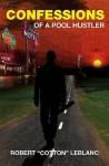 Confessions of a Pool Hustler - Robert LeBlanc, Paul LeBlanc, Bill Porter, Sydney LeBlanc