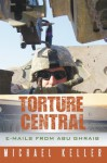 Torture Central:E-mails From Abu Ghraib - Michael Keller