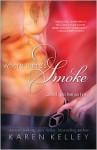 Where There's Smoke (Good Girl, #1) - Karen Kelley