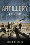 Artillery: A History - John Norris