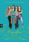Pretty Little Liars - Vogelfrei: Band 8 (German Edition) - Sara Shepard, Violeta Topalova