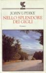 Nello splendore dei gigli - John Updike, Laura Noulian