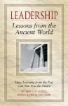 Leadership: Lessons from the Ancient World - Arthur Cotterell, Ian Shaw