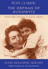 Petit Claude: The Orphan of Auschwitz:and His French Rescuers - Agnes Holzapfel Seugnet
