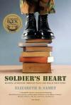 Soldier's Heart: Reading Literature Through Peace and War at West P - Elizabeth D. Samet
