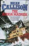 THE AURIGA MADNESS - Brian Callison