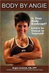 Body by Angie - Angie Lustrick, Linda Sherman, FirstLine Therapy, Wilma Young, John Assaraf, Barbara Schiltz, Starkie Sowers