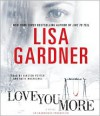 Love You More (Detective D.D. Warren #5) - Lisa Gardner, Kirsten Potter, Katie MacNichol