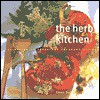 The Herb Kitchen: A Collection of Fresh and Fragrant Recipes - Emma Summer