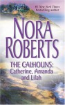 The Calhouns: Catherine, Amanda And Lilah - Nora Roberts