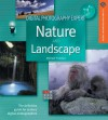 Digital Photography Expert: Nature and Landscape Photography: The Definitive Guide for Serious Digital Photographers - Michael Freeman
