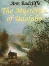 THE MYSTERIES OF UDOLPHO - A Romance (Complete: Volume 1-4) [Annotated, Original Illustrated] - Ann Radcliffe