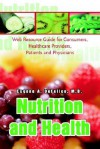 Nutrition and Health: Web Resource Guide for Consumers, Healthcare Providers, Patients and Physicians - Eugene A. Defelice