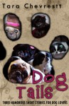 Dog Tails: Three Humorous Short Stories for Dog Lovers - Tara Chevrestt