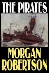The Pirates - Morgan Robertson