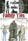 Family Ties: An Alaskan Crime Drama - Eric Hobbs, Noel Tuazon
