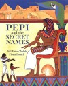 Pepi and the Secret Names - Jill Paton Walsh, Fiona French