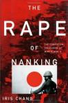 The Rape Of Nanking: The Forgotten Holocaust Of World War II - William C. Kirby, Iris Chang