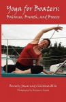 Yoga for Boaters: Balance, Breath and Breeze - Beverly James, Benjamin Wyatt, Christina Ellis
