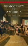 Democracy in America: The Complete and Unabridged Volumes I and II - Alexis de Tocqueville, Joseph Epstein
