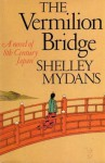 The Vermilion Bridge - Shelley Mydans