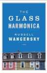 The Glass Harmonica - Russell Wangersky