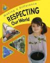 Respecting Our World. Susan Barraclough - Sue Barraclough