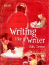 Writing Like a Writer - Libby Gleeson