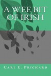 A Wee Bit of Irish - Carl E. Prichard