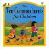 The Ten Commandments for Children - Lois Rock, Liz Pichon