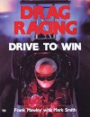 Drag Racing: Drive To Win - Frank Hawley, Mark Smith