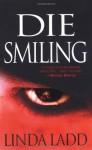 Die Smiling - Linda Ladd