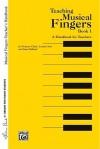 Musical Fingers: Teacher's Handbook - Frances Clark