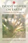 Evolve Heaven on Earth: Foundation of a New Spiritual Life - Hua-Ching Ni, Mao Shing Ni